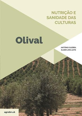 Nutrição e Sanidade das Culturas - Olival | António Guerra & Elder Lima Leite
