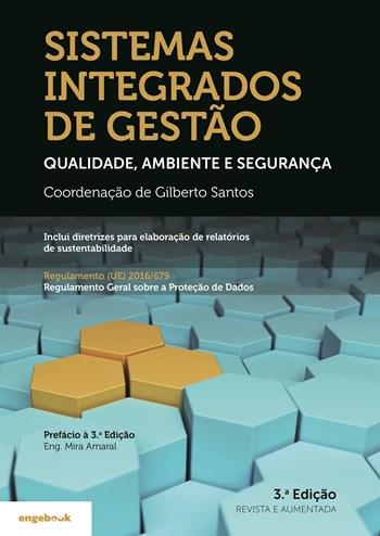 Sistemas Integrados de Gestão - Qualidade, Ambiente e Segurança 3ª Edição | Gilberto Santos
